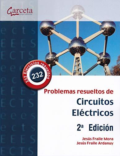 Problemas resueltos de circuitos eléctricos. 2 ª edición