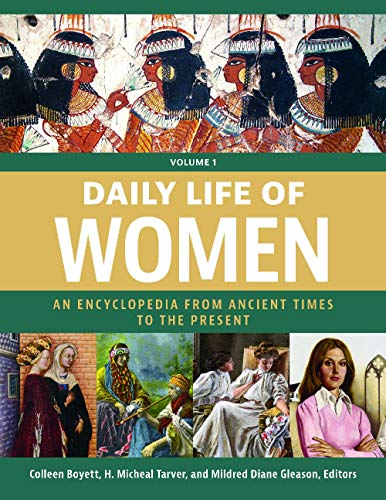 Daily Life of Women [3 volumes]: An Encyclopedia from Ancient Times to the Present