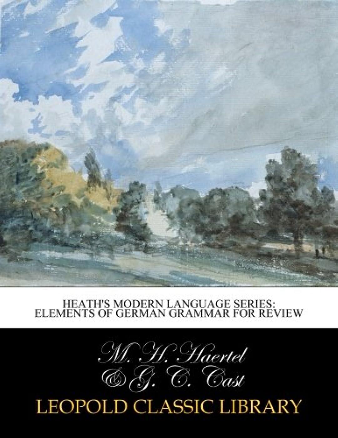 勤勉なスクリュー平凡Heath's Modern Language Series: Elements of German grammar for review