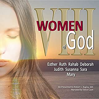 VIII Women of God: Esther, Ruth, Rahab, Deborah, Judith, Susanna, Sara, and Mary cover art