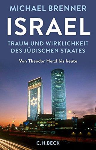 Israel: Traum und Wirklichkeit des jüdischen Staates