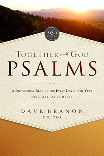 Together with God: Psalms: A Devotional Reading for Every Day of the Year from Our Daily Bread (365 Series)