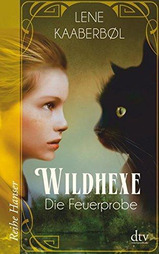 Wildhexe - Die Feuerprobe (Die Wildhexe-Reihe, Band 1)
