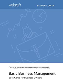 Basic Business Management: Boot Camp for Business Owners (STUDENT GUIDE) (Small Business Training for Entrepreneur)
