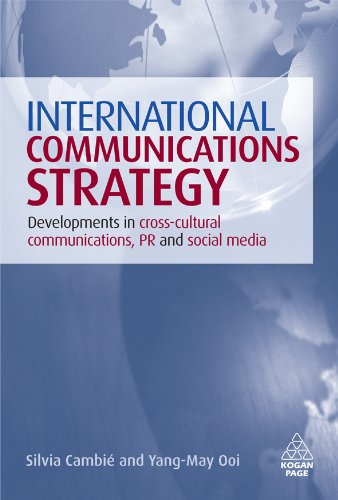 International Communications Strategy: Developments in Cross-Cultural Communications, PR and Social Media (English Edition)