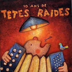 10 Ans De Tetes Raides