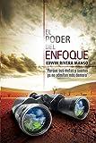 El Poder del Enfoque: Porque tus metas y sueños ya no admiten más demora (Spanish Edition)