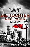 Zara und Zoë - Die Tochter... von Alexander Oetker