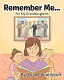 Remember Me...: For My Granddaughters