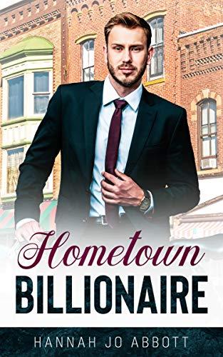Hometown Billionaire: A Christian Small-town Romance (Sweet Home Billionaires Book 2) by [Hannah Jo Abbott]