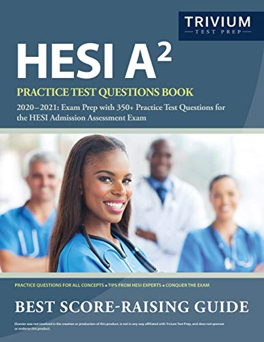 HESI A2 Practice Test Questions Book 2020-2021: Exam Prep with 350+ Practice Test Questions for the