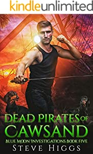 Dead Pirates of Cawsand: Blue Moon Investigations New Adult Humorous Fantasy Adventure Series Book 5