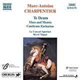 Marc-Antoine Charpentier : Te Deum - Messes - Canticum Zachariae