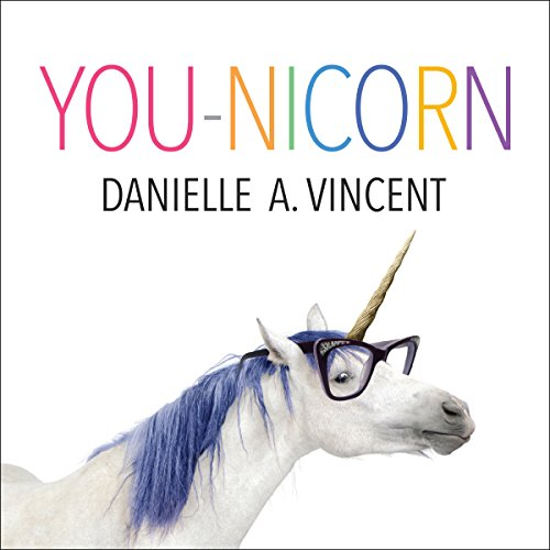 YOU-NICORN: 30 Days to Find Your Inner Unicorn and Live the Life You Love audiobook cover art