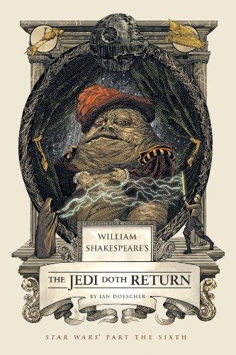 William Shakespeare's The Jedi Doth Return: Star Wars Part the Sixth (William Shakespeare's Star Wars Book 6)