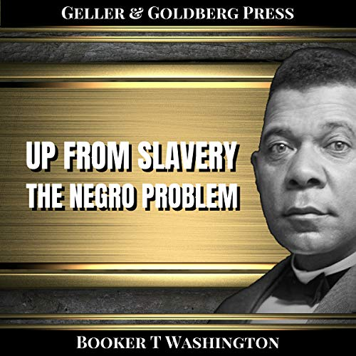 Up from Slavery & The Negro Problem (Annotated) cover art