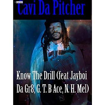 Know The Drill (feat. J-Boy Da Gr8, G.T.B Ace & N.H. Mel)