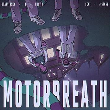 Motorbreath (feat. J $tash)