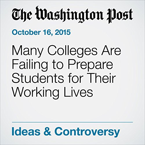 Many Colleges Are Failing to Prepare Students for Their Working Lives audiobook cover art