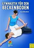 Gymnastik für den Beckenboden. Der Beckenboden - Ein starkes Stück Frau (Wo Sport Spaß macht) (Wo Sport Spass macht / Pluspunkt Gesundheit) - Ulla Häfelinger