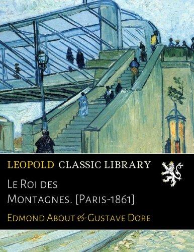 Le Roi des Montagnes. [Paris-1861]