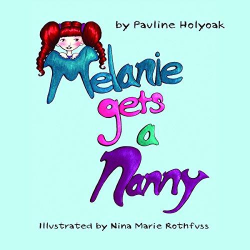 Melanie Gets a Nanny audiobook cover art