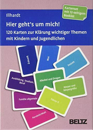 Hier geht's um mich!: 120 Karten zur Klärung wichtiger Themen mit Kindern und Jugendlichen. Kartenset mit 12-seitigem Booklet in stabiler Box, Kartenformat 5,9 x 9,2 cm (Beltz Therapiekarten)