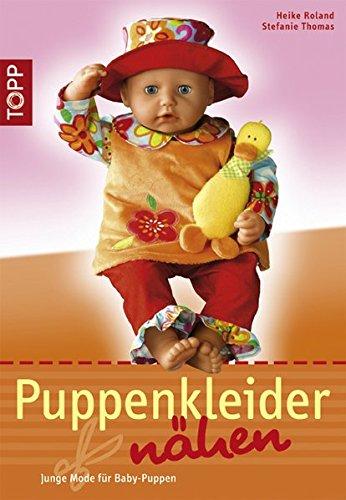 Puppenkleider nähen: Junge Mode für Baby-Puppen (TOPP Handarbeiten)