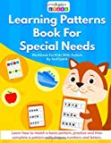 Learning Patterns Book For Special Needs: Workbook for Kids with Autism