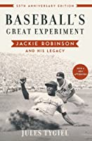 Baseball's Great Experiment: Jackie Robinson and His Legacy by Jules Tygiel(2008-02-27)