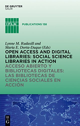 Open Access and Digital Libraries: Social Science Libraries in Action (IFLA Publications Book 158) (English Edition)