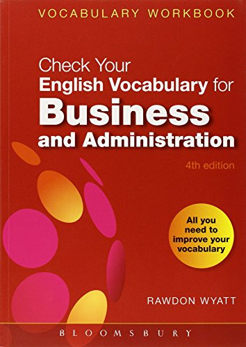 Check Your English Vocabulary for Business and Administration: All you need to improve your vocabulary (Check Your Vocabulary)