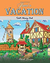 I Need a Vacation: Adult Coloring Book