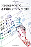 Hip Hop Writing & Production Notes: Music Course Notebook