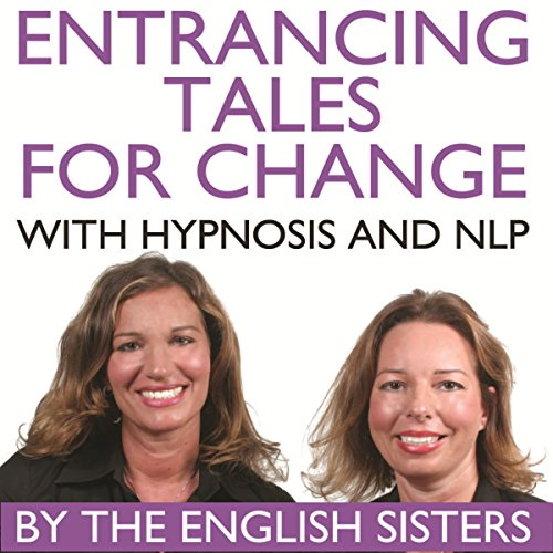 Entrancing Tales for Change with Hypnosis and NLP cover art