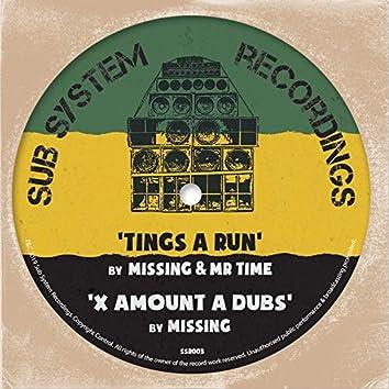 Tings a Run / X Amount a Dubs
