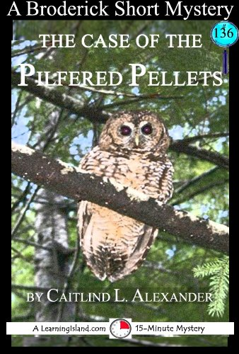 The Case of the Pilfered Pellets: A 15-Minute Brodericks Mystery (15-Minute Books Book 136) (English Edition)