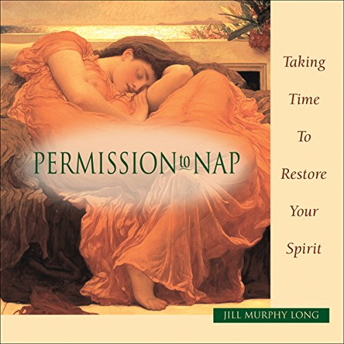 Permission to Nap: Taking Time to Restore Your Spirit audiobook cover art