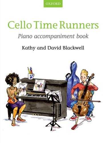 Blackwell, K: Cello Time Runners Piano Accompaniment Book