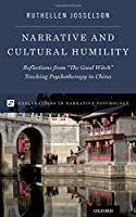 "Narrative and Cultural Humility: Reflections from ""The Good Witch"" Teaching Psychotherapy in China (Explorations in Narrative Psychology)"