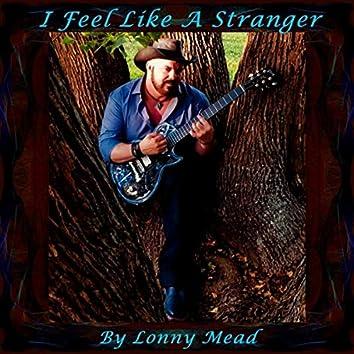 I Feel Like a Stranger