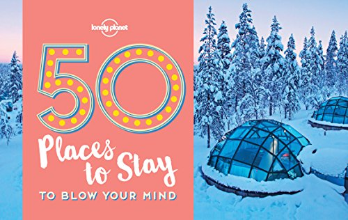 50 Places To Stay To Blow Your Mind (Lonely Planet) (English Edition)