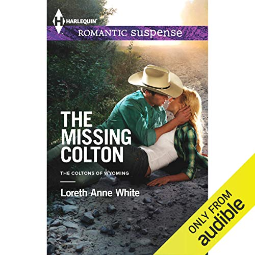 The Missing Colton Audiobook By Loreth Anne White cover art