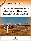 La creazione di valore nel settore delle energie rinnovabili - Due modelli valutativi a confronto: Due modelli valutativi a confronto
