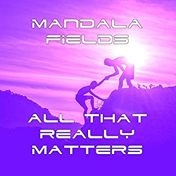 All That Really Matters (Deep Summer Version)