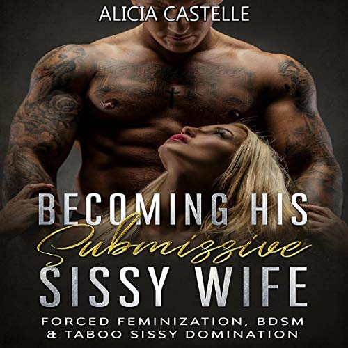 Becoming His Submissive Sissy Wife cover art