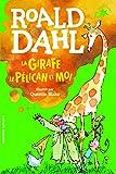La girafe, le pélican et moi - FOLIO CADET PREMIERS ROMANS - de 7 à 10 ans - Gallimard Jeunesse - 08/03/2018
