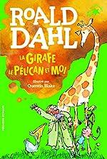 La girafe, le pélican et moi - FOLIO CADET PREMIERS ROMANS - de 7 à 10 ans de Roald Dahl