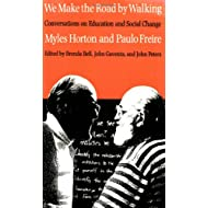 We Make the Road by Walking: Conversations on Education and Social Change