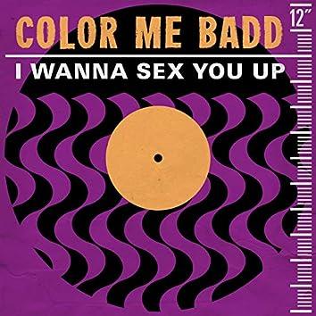 I Wanna Sex You Up